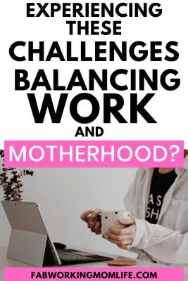 experiencing challenges balancing work and motherhood