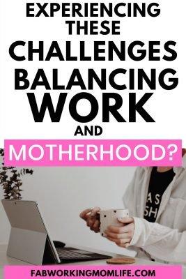experiencing challenges balancing work and motherhood