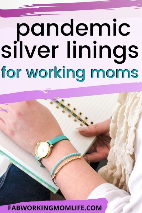pandemic silver linings for working moms