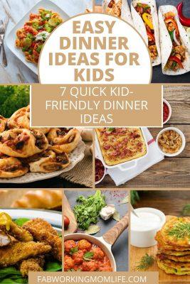 7 easy kid friendly dinner ideas