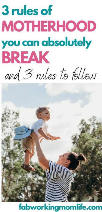 3 rules of motherhood to break and 3 to follow
