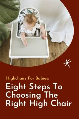 Highchairs for Babies Eight Steps to Choosing The Right High Chair