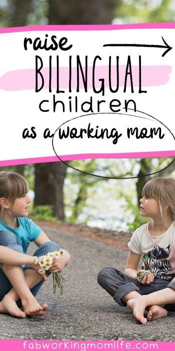 raise bilingual children as a working mom