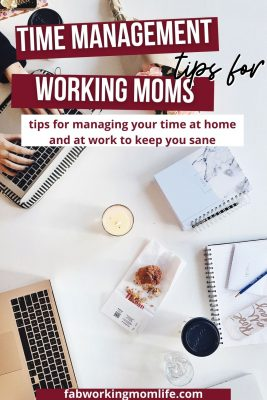 working mom time management tips at home and at work