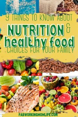 9 Things You Need to Know About Nutrition and Healthy Food Choices for Your Family