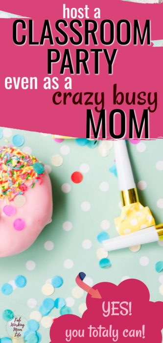 host a classroom party as a crazy busy mom