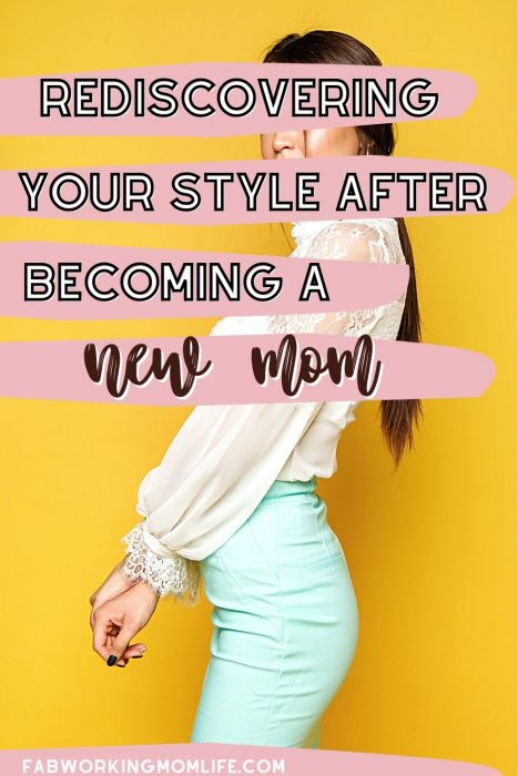 rediscover your style as a new mom